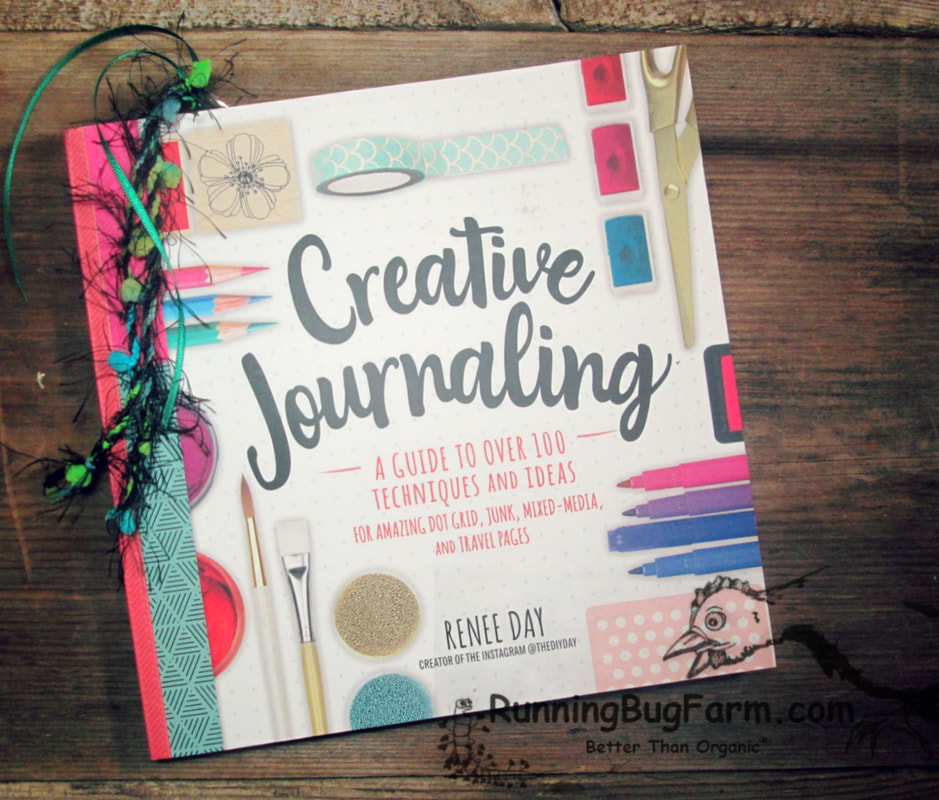 An Eco-Farm gal's review of the book 'Creative Journaling: A guide to over 100 techniques and ideas'