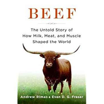 Beef the untold story of how milk, meat, and muscle changed the world
