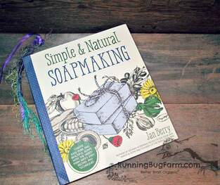 Do you want to make your own natural soap?  What book should you get to assisit you on your DIY journey?  Soapmakers at Running Bug Farm review Jan Berrys book to help you decide.