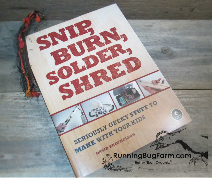 Books like 'Snip, Burn, Solder, Shred' are more important than ever when we consider how many schools have eliminated classes like Wood Shop.  Work with scrap items from around the house, yard sales, curbside toss outs & turn