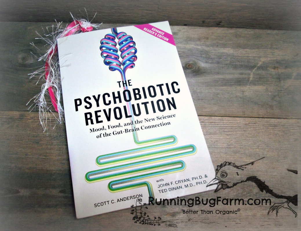 An Eco Farmers review of the book Psychobiotic Revolution.  Learn about how food affects your mood due to your microbiota.